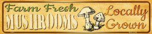 Farm Fresh Mushrooms Wholesale Small Street Signs K-677