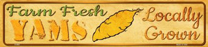 Farm Fresh Yams Wholesale Small Street Signs K-685