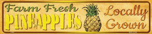 Farm Fresh Pineapples Wholesale Small Street Signs K-697