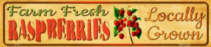 Farm Fresh Raspberries Wholesale Small Street Signs K-713