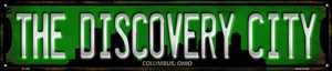 Columbus Ohio The Discovery City Wholesale Novelty Metal Street Sign ST-1259