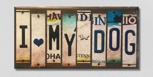 I Love My Dog Wholesale Novelty License Plate Strips Wood Sign WS-016