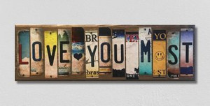Love You Most Wholesale Novelty License Plate Strips Wood Sign