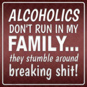 Alcoholics Dont Run In My Family Wholesale Novelty Square Sign