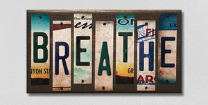 Breathe Wholesale Novelty License Plate Strips Wood Sign