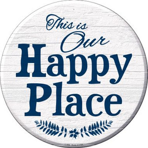 Our Happy Place Wholesale Novelty Metal Circular Sign C-858