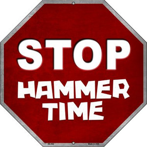 Stop Hammer Time Wholesale Metal Novelty Stop Sign BS-462