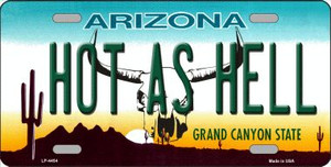 Hot As Hell Arizona Novelty Wholesale Metal License Plate LP-4454