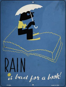 Rain is Bad for Books Wholesale Parking Sign P-1824