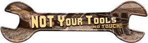 Not Your Tools Wholesale Novelty Metal Wrench Sign W-137