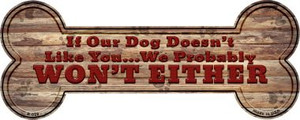 Dog Doesnt Like You Novelty Bone Magnet B-028