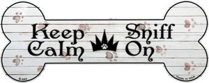 Keep Calm Sniff On Novelty Bone Magnet B-043
