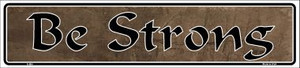 Be Strong Wholesale Novelty Metal Vanity Small Street Signs K-004