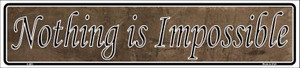Nothing Is Impossible Wholesale Novelty Metal Vanity Small Street Signs K-005
