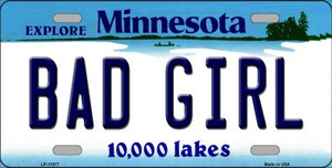 Bad Girl Minnesota State Novelty Wholesale License Plate LP-11077