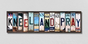 Kneel and Pray Wholesale Novelty License Plate Strips Wood Sign