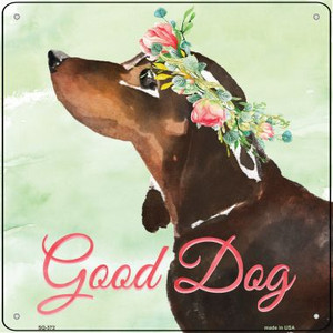 Black Dachshund Good Dog Wholesale Novelty Square Sign SQ-372