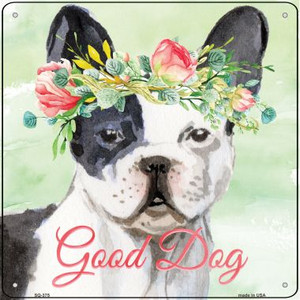 French Bulldog Good Dog Wholesale Novelty Square Sign SQ-375
