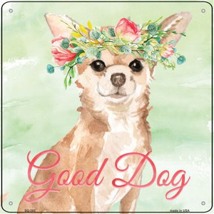 Chihuahua Good Dog Wholesale Novelty Square Sign SQ-380