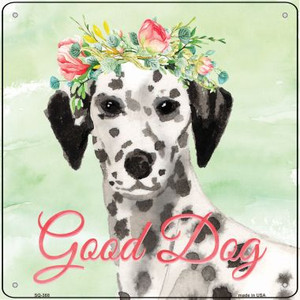 Dalmatian Good Dog Wholesale Novelty Square Sign SQ-388