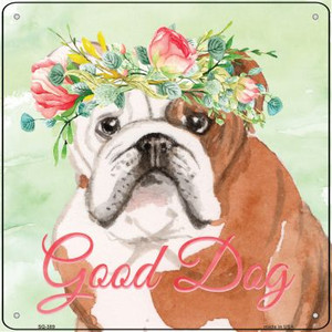 English Bulldog Good Dog Wholesale Novelty Square Sign SQ-389