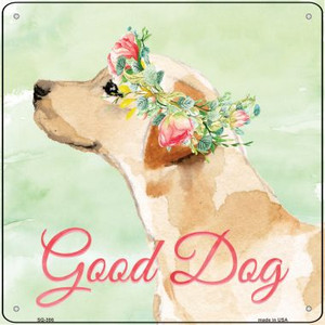 Lab Retriever Good Dog Wholesale Novelty Square Sign SQ-396