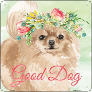 Pomeranian Good Dog Wholesale Novelty Square Sign SQ-399