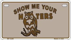Show Me Your Hooters Novelty Wholesale Metal Motorcycle License Plate MP-5249