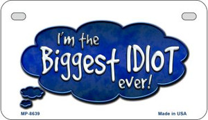 Biggest Idiot Wholesale Metal Novelty Motorcycle License Plate MP-8639