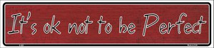 It's Ok Not To Be Perfect Wholesale Novelty Metal Vanity Small Street Signs K-020