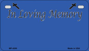 In Loving Memory Blue Background Wholesale Metal Novelty Motorcycle License Plate MP-4200