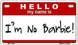 I'm No Barbie Wholesale Metal Novelty Motorcycle License Plate MP-5183