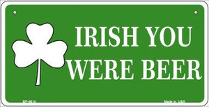 Irish You Were Beer Wholesale Metal Novelty Bicycle License Plate BP-4614