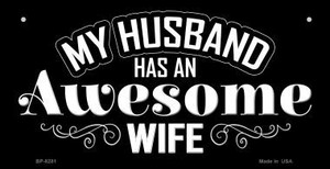 Husband Has Awesome Wife Wholesale Novelty Metal Bicycle License Plate BP-8281