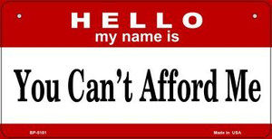 You Can't Afford Me Wholesale Metal Novelty Bicycle License Plate BP-5181