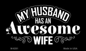 Husband Has Awesome Wife Wholesale Novelty Metal Magnet M-8281