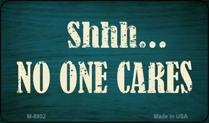 No One Cares Wholesale Metal Novelty Magnet M-8802