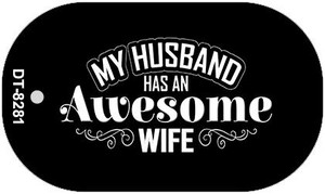 Husband Has Awesome Wife Wholesale Novelty Metal Dog Tag Kit DT-8281
