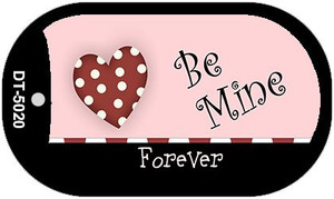 Be Mine Forever Wholesale Metal Novelty Dog Tag Kit DT-5020