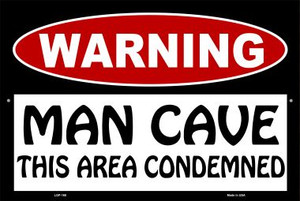 Man Cave This Area Condemned Wholesale Metal Novelty Large Parking Sign LGP-168