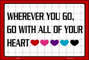 Go With All Your Heart Wholesale Metal Novelty Large Parking Sign LGP-309