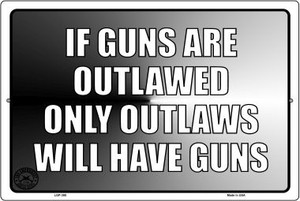 If Guns Are Outlawed Wholesale Metal Novelty Large Parking Sign LGP-388