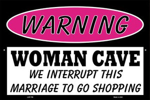 Woman Cave We Interrupt This Marriage Wholesale Metal Novelty Large Parking Sign LGP-780