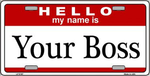 Your Boss Wholesale Metal Novelty License Plate LP-5187