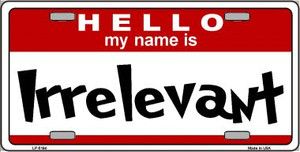 Irrelevant Wholesale Metal Novelty License Plate LP-5194
