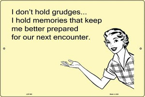 I don't hold grudges E-Cards Wholesale Metal Novelty Small Large Parking Sign LGP-992