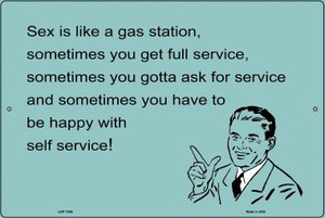 Sex Is Like A Gas Station E-Cards Wholesale Metal Novelty Small Large Parking Sign LGP-1048