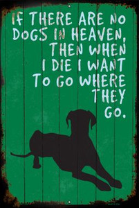 No Dogs In Heaven Wholesale Metal Novelty Large Parking Sign LGP-1190