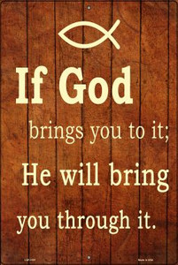 If God Brings You To It Wholesale Metal Novelty Large Parking Sign LGP-1197