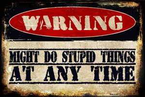 Stupid Things Any Time Wholesale Metal Novelty Large Parking Sign LGP-1355